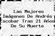Las Mejores Imágenes De <b>Andrés Escobar</b> Tras 21 Años De Su Muerte