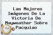 Las Mejores Imágenes De La Victoria De <b>Mayweather</b> Sobre Pacquiao