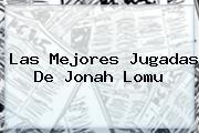 Las Mejores Jugadas De <b>Jonah Lomu</b>