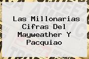 Las Millonarias Cifras Del Mayweather Y <b>Pacquiao</b>