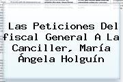 Las Peticiones Del <b>fiscal General</b> A La Canciller, María Ángela Holguín