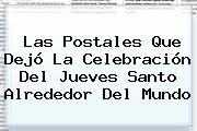 Las Postales Que Dejó La Celebración Del <b>Jueves Santo</b> Alrededor Del Mundo