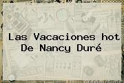 Las Vacaciones <b>hot</b> De Nancy Duré