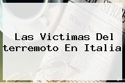 Las Victimas Del <b>terremoto En Italia</b>