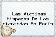 Las Víctimas Hispanas De Los <b>atentados</b> En <b>París</b>