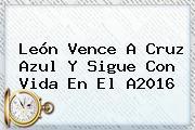 León Vence A <b>Cruz Azul</b> Y Sigue Con Vida En El A2016