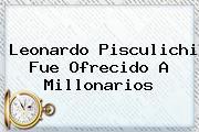 Leonardo <b>Pisculichi</b> Fue Ofrecido A Millonarios