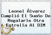 <b>Leonel Álvarez</b> Cumplió El Sueño De Regalarle Otra Estrella Al DIM