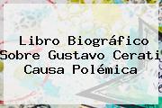 Libro Biográfico Sobre <b>Gustavo Cerati</b> Causa Polémica