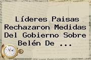 Líderes Paisas Rechazaron Medidas Del Gobierno Sobre <b>Belén De</b> ...
