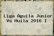 <b>Liga Aguila</b> Junior Vs Huila <b>2016</b> I
