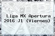 <b>Liga MX</b> Apertura 2016 J1 (Viernes)