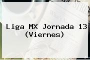 <b>Liga MX</b> Jornada 13 (Viernes)