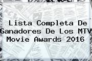 Lista Completa De Ganadores De Los <b>MTV Movie Awards 2016</b>