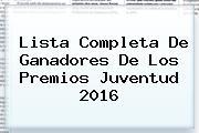 Lista Completa De Ganadores De Los <b>Premios Juventud</b> 2016