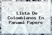 Lista De Colombianos En <b>Panamá Papers</b>