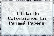Lista De Colombianos En <b>Panamá Papers</b>