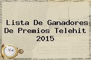 Lista De Ganadores De Premios <b>Telehit</b> 2015