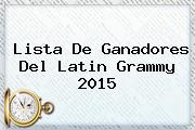 Lista De Ganadores Del <b>Latin Grammy 2015</b>