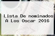 Lista De <b>nominados A Los Oscar 2016</b>