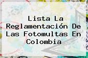Lista La Reglamentación De Las Fotomultas En Colombia