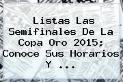 Listas Las <b>Semifinales</b> De La <b>Copa Oro 2015</b>; Conoce Sus Horarios Y <b>...</b>
