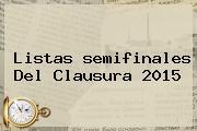 Listas <b>semifinales</b> Del Clausura <b>2015</b>