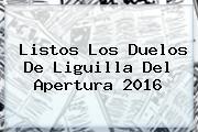 Listos Los Duelos De <b>Liguilla</b> Del Apertura <b>2016</b>