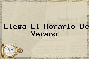 Llega El <b>Horario</b> De Verano