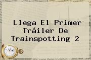 Llega El Primer Tráiler De <b>Trainspotting</b> 2