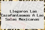 Llegaron Las <b>Cazafantasmas</b> A Las Salas Mexicanas