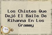 Los Chistes Que Dejó El Baile De <b>Rihanna</b> En Los Grammy