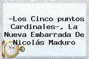 ?Los Cinco <b>puntos Cardinales</b>?, La Nueva Embarrada De Nicolás Maduro