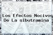 Los Efectos Nocivos De La <b>sibutramina</b>