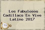Los Fabulosos Cadillacs En <b>Vive Latino 2017</b>