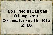 Los Medallistas Olimpicos Colombianos De <b>Rio 2016</b>