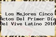 Los Mejores Cinco Actos Del Primer Día Del <b>Vive Latino 2016</b>