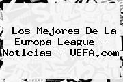 Los Mejores De La <b>Europa League</b> - Noticias - UEFA.com
