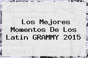 Los Mejores Momentos De Los <b>Latin GRAMMY 2015</b>