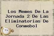 Los Memes De La Jornada 2 De Las Eliminatorias De <b>Conmebol</b>