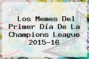 Los Memes Del Primer Día De La <b>Champions League 2015</b>-16