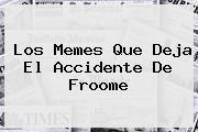 Los <b>memes</b> Que Deja El Accidente De Froome
