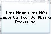Los Momentos Más Importantes De Manny <b>Pacquiao</b>