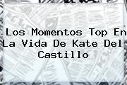 Los Momentos Top En La Vida De <b>Kate Del Castillo</b>