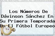 Los Números De <b>Dávinson Sánchez</b> En Su Primera Temporada En El Fútbol Europeo