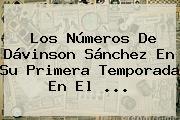 Los Números De <b>Dávinson Sánchez</b> En Su Primera Temporada En El ...