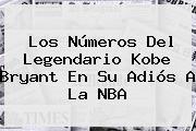 Los Números Del Legendario <b>Kobe Bryant</b> En Su Adiós A La NBA