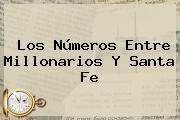 Los Números Entre <b>Millonarios</b> Y <b>Santa Fe</b>