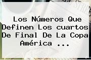 Los Números Que Definen Los <b>cuartos De Final</b> De La <b>Copa América</b> <b>...</b>
