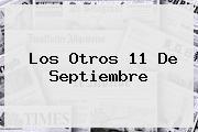 Los Otros <b>11 De Septiembre</b>